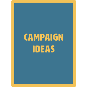 campaign ideas